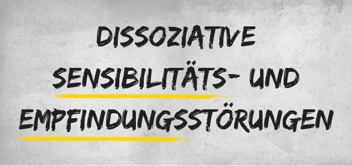 Dissoziative Sensibilitäts- und Empfindungsstörungen