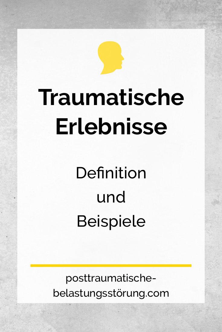 Traumatische Erlebnisse - Definition & Beispiele - posttraumatische-belastungsstörung.com