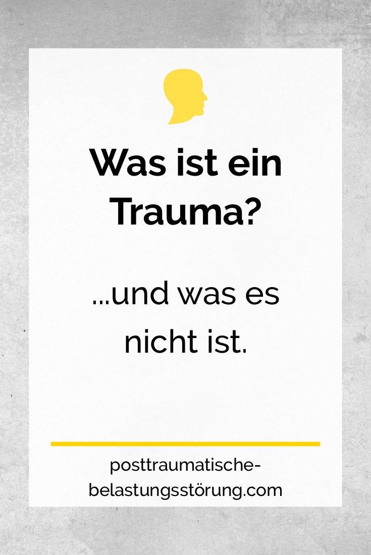 Was ist ein Trauma? (und was es nicht ist) - posttraumatische-belastungsstörung.com
